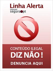 Linha Alerta: diz não ao conteúdo ilegal. Denuncia aqui!
