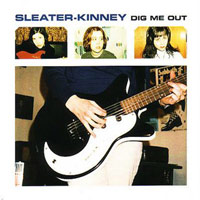 Sleater-Kinney's 'Dig Me Out' cover