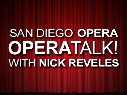 San Diego OperaTalk! with Nick Reveles